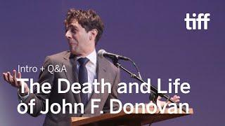 THE DEATH AND LIFE OF JOHN F. DONOVAN Cast and Crew Q&A | TIFF 2018