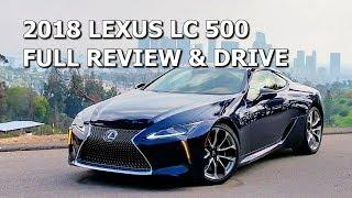 2018 LEXUS LC 500 - FULL REVIEW & LA LUXURY ROAD TRIP