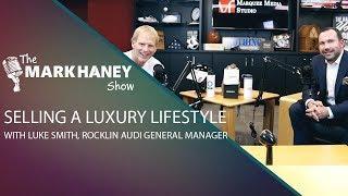 Selling A Luxury Lifestyle: Rocklin Audi Luke Smith