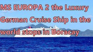 MS EUROPA 2 the Luxury German Cruise Ship in the world stops in Boracay
