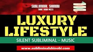 Luxury Lifestyle - Live An Abundant, Exotic and Luxurious Life - Silent Subliminal