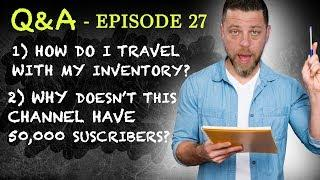 Q&A 27: How Do I Travel w/ My Inventory? ✈️ Why Don't I Have 50,000 Subscribers? Why Sport Watches?