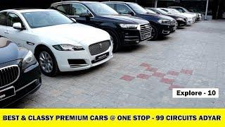 Pre-owned Luxury Cars @ One Stop - 99 Circuits Adyar