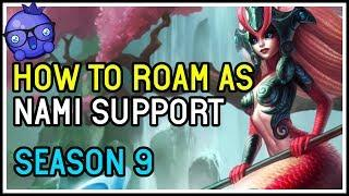 HOW TO ROAM AS NAMI SUPPORT - Season 9 League of Legends