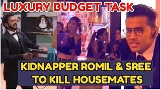 KIDNAPPER ROMIL & SREESANTH TO KILL HOUSEMATES | LUXURY BUDGET TASK | BIGG BOSS 12