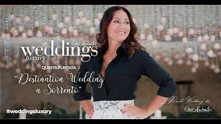 "5 - Weddings Luxury stagione 2019 - Puntata 5 ""Destination Wedding a Sorrento"""