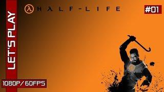 Half Life [PC] - Let's Play FR - 1080p/60Fps (01/08)