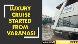 Luxury cruise started from Varanasi
