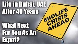 Life After 40 in Dubai, UAE - The Mid-Life Crisis Of Living In Dubai, UAE