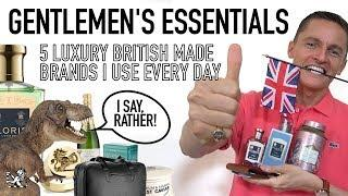 Best Of British - 5 Everyday Luxury Gentlemen's Essentials You Should Know