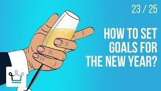 How to set GOALS for the New Year?