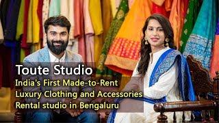 Toute Studio - India's First Made-to-Rent Luxury Clothing and Accessories Rental studio in Bengaluru
