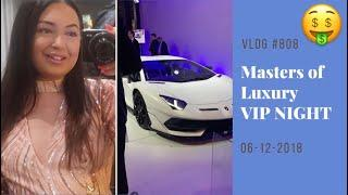 MASTERS OF LUXURY VIP NIGHT #vlog808 - fadim kurt