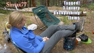Tagged! - 3 Luxury Backpacking Gear Choices