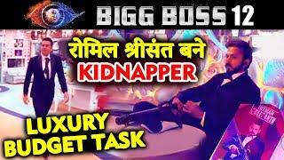 Romil And Sreesanth As Kidnappers | LUXURY BUDGET TASK | Bigg Boss 12