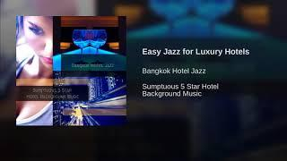 Easy Jazz for Luxury Hotels