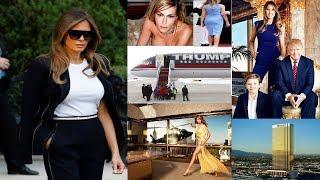 Melania Trump Luxury Lifestyle ★ 2018