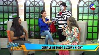 Desfile de Moda Luxury Night en El Show De Nelson