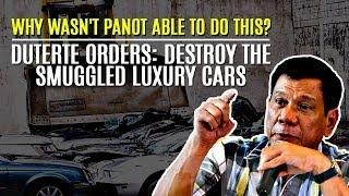 DUTERTE BULLDOZES LUXURY CARS TO SEND MESSAGE TO SMUGGLERS