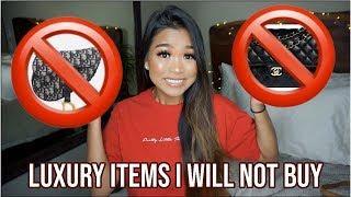 LUXURY ITEMS I WILL NOT BUY!!!