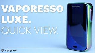 Vaporesso LUXE 220W Mod - Quick View - Best Looking Mod Of 2019?