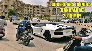 SUPERCARS IN INDIA (Bangalore) 2018 MAY #2 - Huracan, Aventador, 488 GTB & more