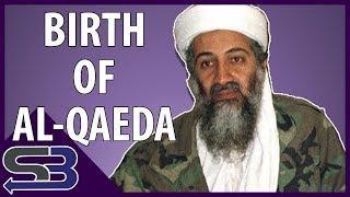 The Birth of Al-Qaeda