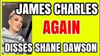 JAMES CHARLES DISSED SHANE DAWSON AGAIN