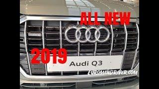 NEW Audi Q3 2019 Compact Luxury SUV Walk-Around Review With EuromanDriver