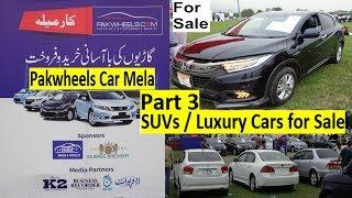 Pakwheels used Cars Mela Part 3, Used SUVs / Luxury Cars for Sale with Owners Contacts