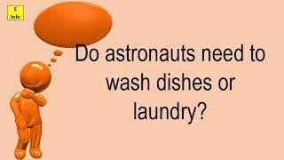Do Astronauts Need To Wash Dishes Or Laundry?