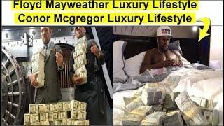 Luxury Lifestyle Of Floyd mayweather Lifestyle and Conor Mcgregor Lifestyle 2018