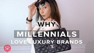 THIS IS WHY MILLENNIALS LOVE LUXURY BRANDS