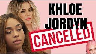 JORDYN WOODS & KHLOE KARDASHIAN IS CANCELED