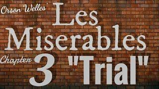 """3 • Les Miserables """"The Trial"""" • Part 3 of 7 • ORSON WELLES Production"""