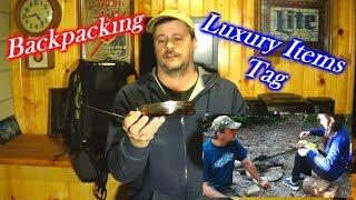 My Favorite Luxury Backpacking Items Tag!