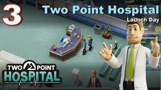 Two Point Hospital #3: Launch Day Let's Play