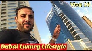Luxury Lifestyle Of Dubai | UAE Vlog # 10 |