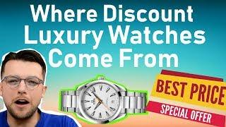 ⌚ Where Discount Luxury Watches Come From !!!!