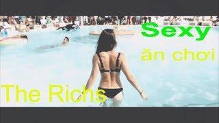 Luxury Lifestyle. The Richs. Đẳng cấp xa hoa của người giàu.Chuyện quanh ta