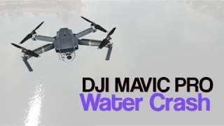 EPIC FAIL DJI Mavic Pro Drone Water Crash