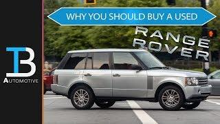 Why You SHOULD Buy a Used Range Rover