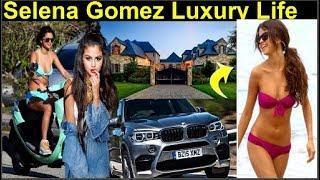 Selena Gomez Luxury Lifestyle 2018