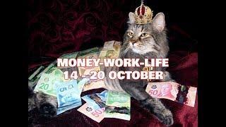 14 - 20 October 2019 Money-Work-Life