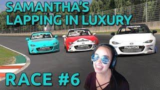 "Samantha's ""Lapping in Luxury"" Race #6"