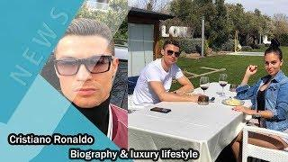 cristiano ronaldo biography & luxury lifestyle