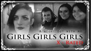 A Night Out with my Girls (x-rated) | Lux ex Nihilo