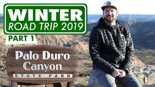 ???? Winter Road Trip 2019 - Part 1 Palo Duro Canyon State Park, Texas