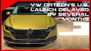 VW Arteon's U S  launch delayed by several months