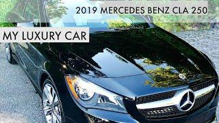 My Mercedes Benz CLA 250 2019 Luxury Car Advice !